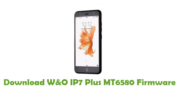 Download W&O IP7 Plus MT6580 Firmware