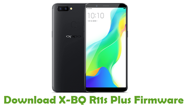X-BQ R11s Plus Stock ROM