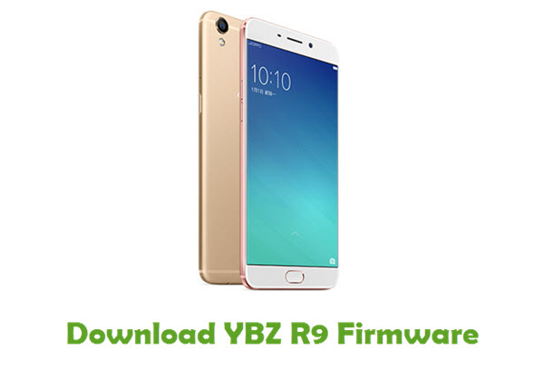 Download YBZ R9 Stock ROM