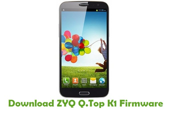 Download ZYQ Q.Top K1 Stock ROM