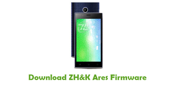 Download ZH&K Ares Stock ROM