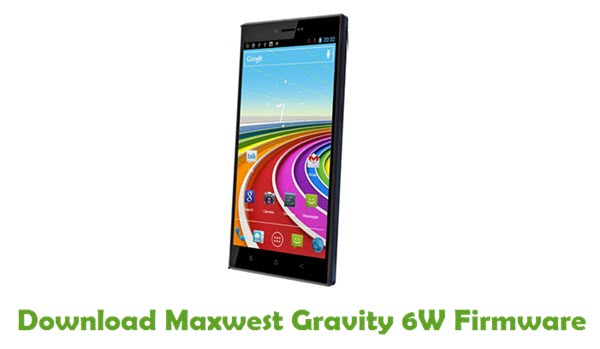 Maxwest Gravity 6W Stock ROM