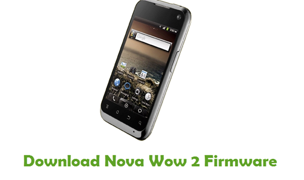 Download Nova Wow 2 Stock ROM
