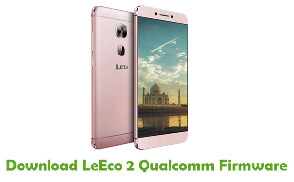 LeEco 2 Qualcomm Stock ROM