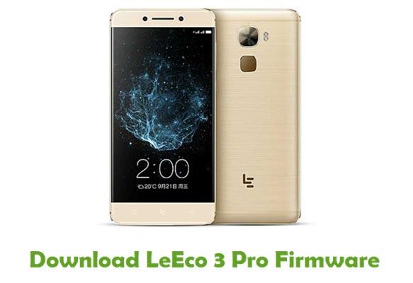 LeEco 3 Pro Stock ROM