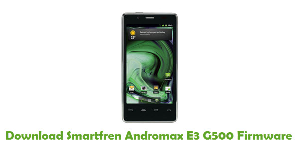 Download Smartfren Andromax E3 G500 Firmware