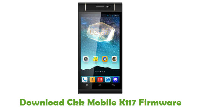Download Ckk Mobile K117 Firmware