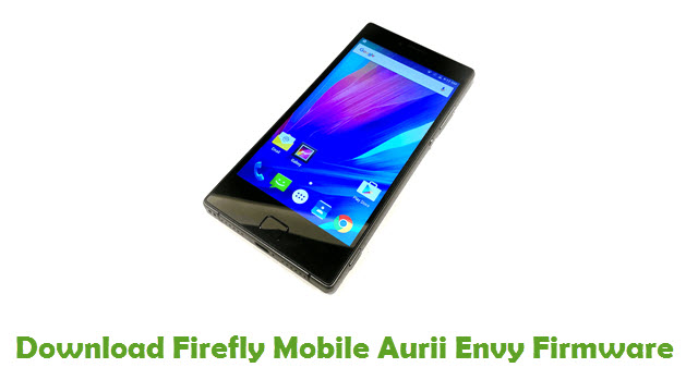 Firefly Mobile Aurii Envy Stock ROM