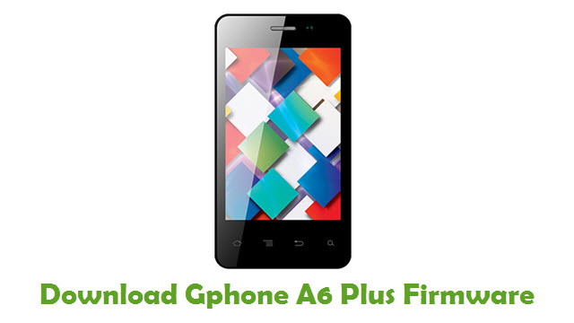 Download Gphone A6 Plus Firmware