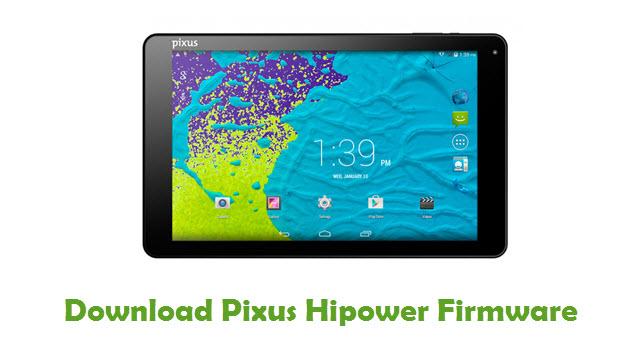 Pixus Hipower Stock ROM