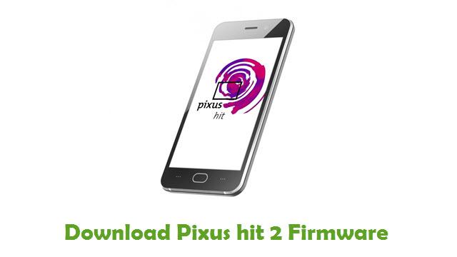 Pixus hit 2 Stock ROM