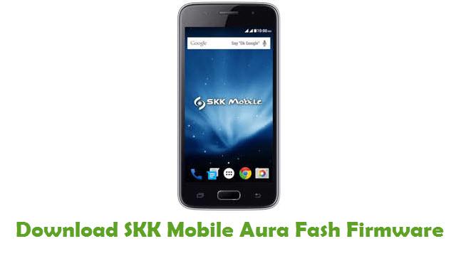 SKK Mobile Aura Fash Stock ROM