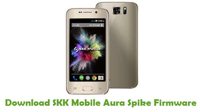 SKK Mobile Aura Spike Stock ROM