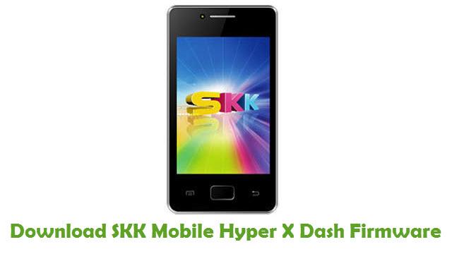 SKK Mobile Hyper X Dash Stock ROM
