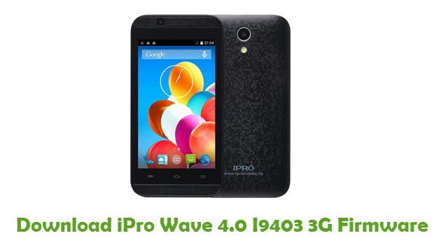 iPro Wave 4.0 I9403 3G Stock ROM