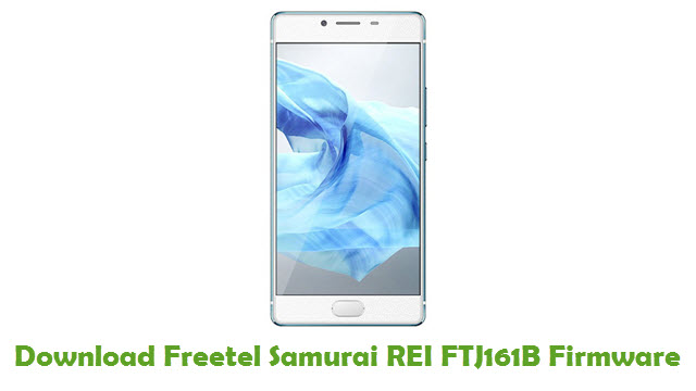 Freetel Samurai REI FTJ161B Stock ROM