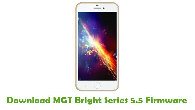 MGT Bright Series 5.5 Stock ROM