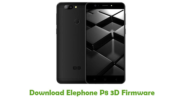 Download Elephone P8 3D Firmware