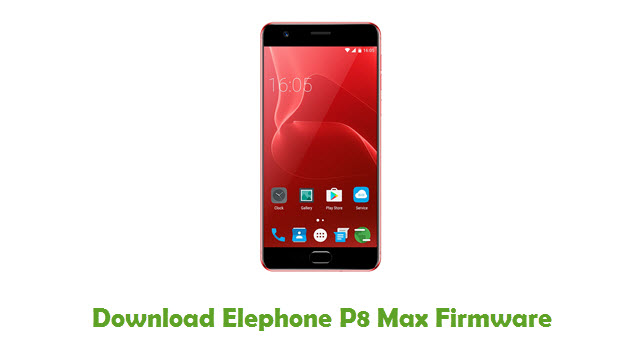 Download Elephone P8 Max Firmware