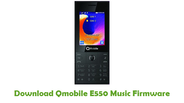Download Qmobile E550 Music Firmware
