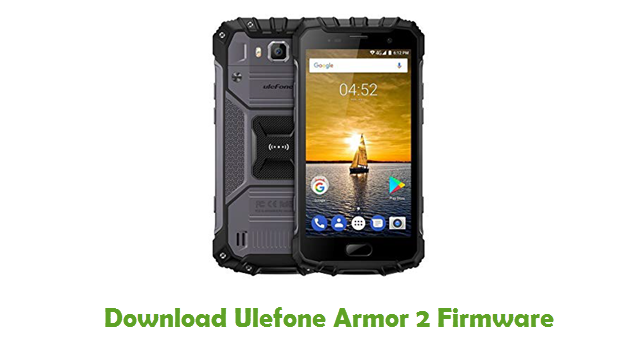 Download Ulefone Armor 2 Firmware