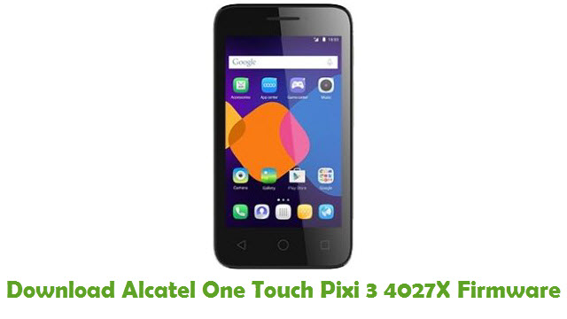 Alcatel One Touch Pixi 3 4027X Stock ROM