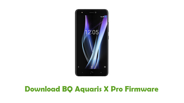 Download BQ Aquaris X Pro Firmware