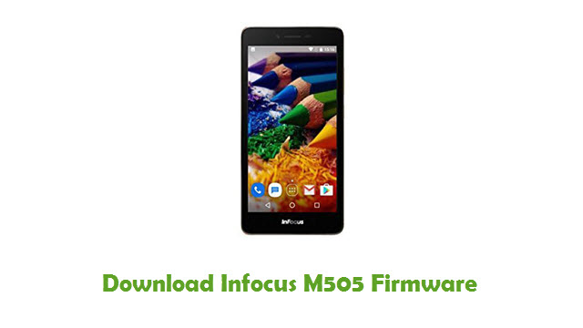 Download Infocus M505 Stock ROM