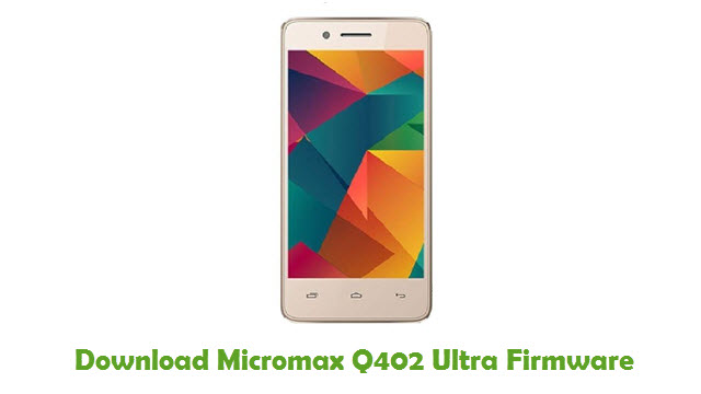 Download Micromax Q402 Ultra Firmware