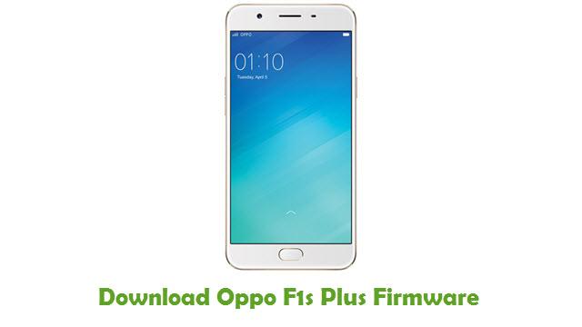 Oppo F1s Plus Stock ROM