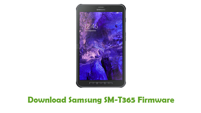 Download Samsung SM-T365 Stock ROM