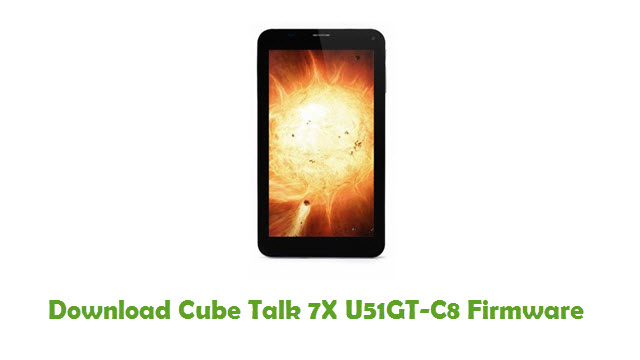 Download Cube Talk 7X U51GT-C8 Firmware