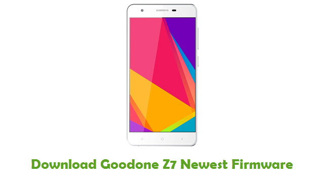 Download Goodone Z7 Newest Firmware