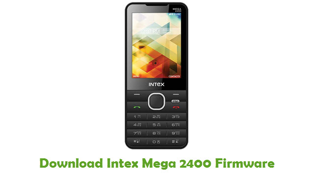 Intex Mega 2400 Stock ROM