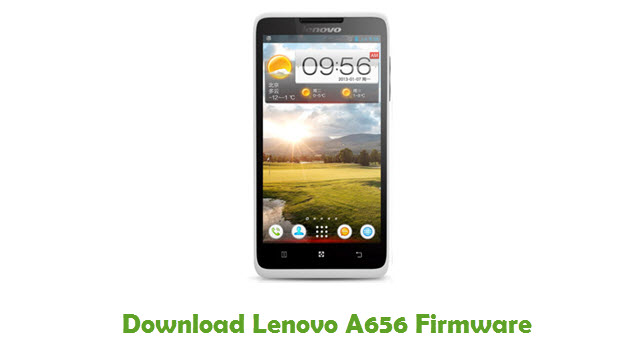 Download Lenovo A656 Firmware