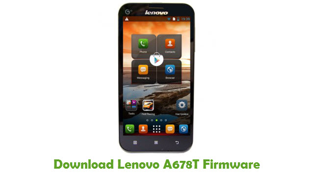 Download Lenovo A678T Firmware