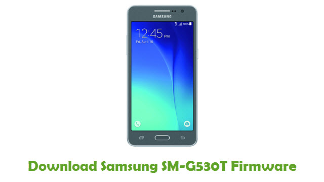 Download Samsung SM-G530T Stock ROM
