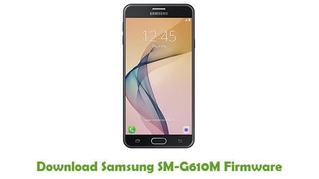 Download Samsung SM-G610M Stock ROM