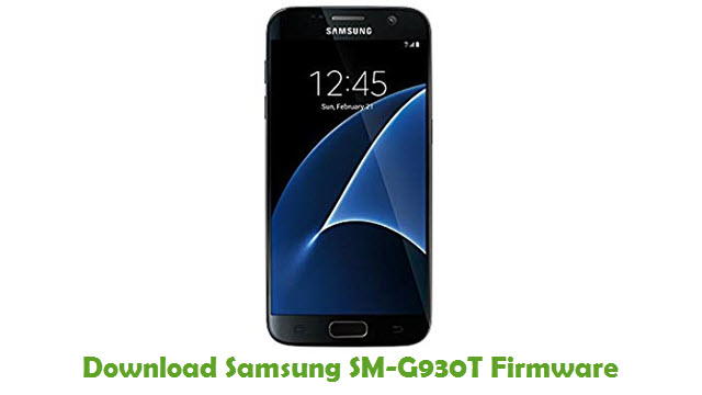 Download Samsung SM-G930T Stock ROM