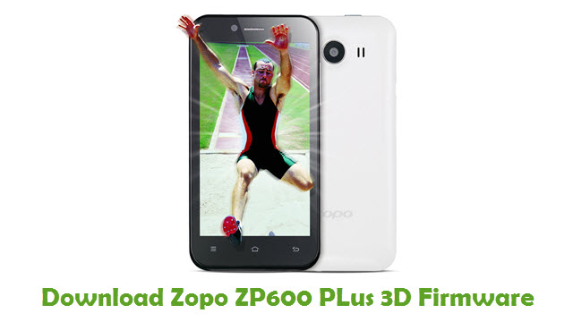 Download Zopo ZP600 PLus 3D Firmware