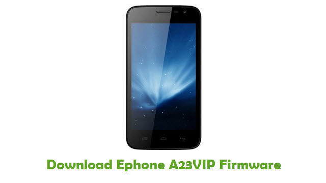 Download Ephone A23VIP Stock ROM