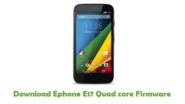 Ephone E17 Quad core Stock ROM