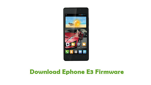 Download Ephone E3 Stock ROM