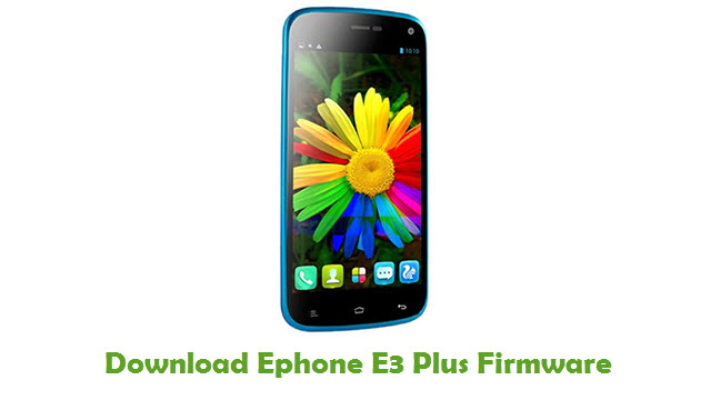 Ephone E3 Plus Stock ROM