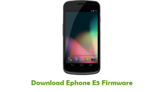 Download Ephone E5 Stock ROM