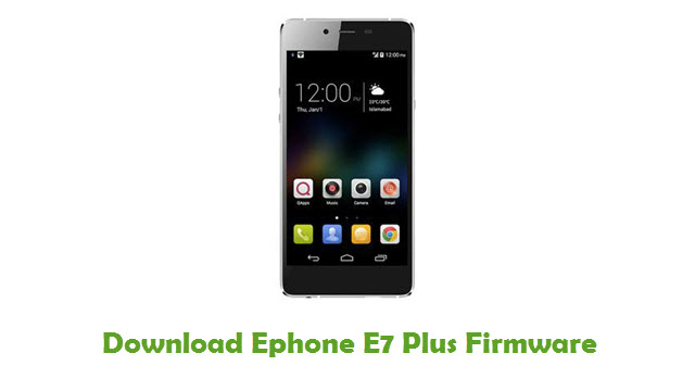 Ephone E7 Plus Stock ROM