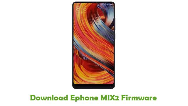 Download Ephone MIX2 Stock ROM