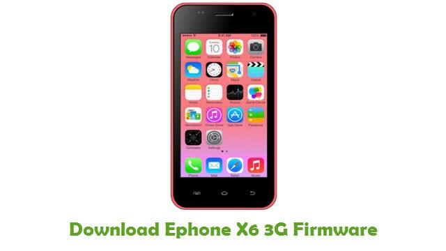 Ephone X6 3G Stock ROM