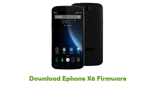 Ephone X6 Stock ROM