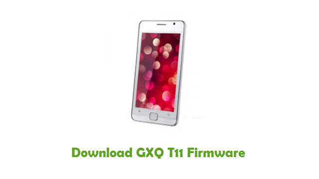 Download GXQ T11 Stock ROM